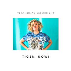 Jónás Vera/Vera Jonas Experiment : Tiger, Now! (2016)